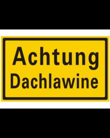 Schilder rund um´s Haus: Achtung Dachlawine, gelb/schwarz, Aluminium, geprägt, 250 x 150 mm, Best. Nr. 3105