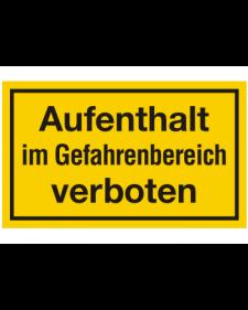Schilder rund um´s Haus: Aufenthalt im Gefahrenbereich verboten, gelb/schwarz, 250 x 150 mm, Best. Nr. 3114