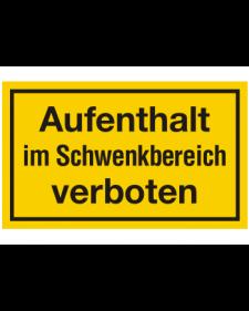 Schilder rund um´s Haus: Aufenthalt im Schwenkbereich verboten, gelb/schwarz, 250 x 150 mm, Best. Nr. 3115