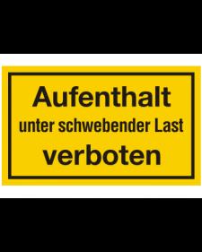Schilder rund um´s Haus: Aufenthalt unter schwebender Last verboten, gelb/schwarz, 250 x 150 mm, Best. Nr. 3116