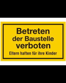 Schilder rund um´s Haus: Betreten der Baustelle verboten, gelb/schwarz, Best. Nr. 3109