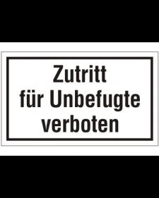 Schilder rund um´s Haus: Zutritt für Unbefugte verboten, weiß/schwarz, Kunststoff, 250 X 150 mm, Best. Nr. 3067